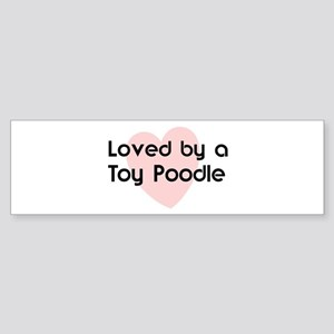 Loved by a Toy Poodle Bumper Sticker