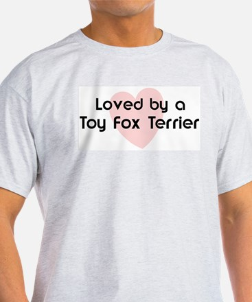 Loved by a Toy Fox Terrier Ash Grey T-Shirt