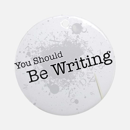 You should be writing Ornament (Round)