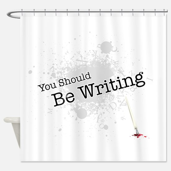 You should be writing Shower Curtain