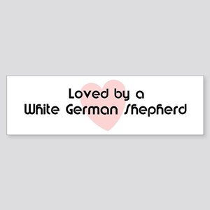 Loved by a White German Sheph Bumper Sticker