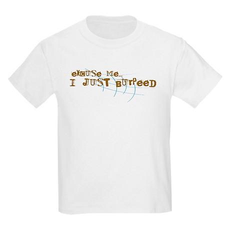 Excuse me...I just burpeed Kids Light T-Shirt