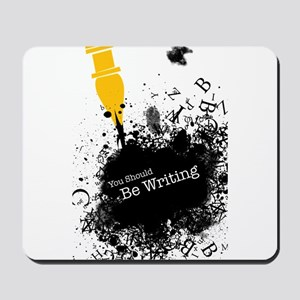 You should be writing (pen) Mousepad