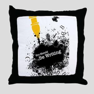 You should be writing (pen) Throw Pillow