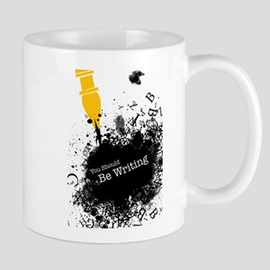 You should be writing (pen) Mug