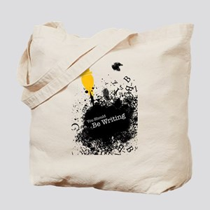 You should be writing (pen) Tote Bag