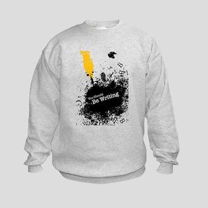 You should be writing (pen) Kids Sweatshirt