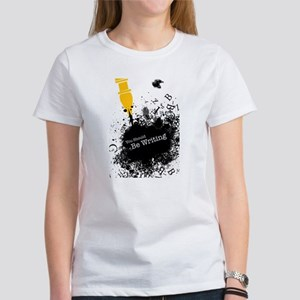 You should be writing (pen) Women's T-Shirt