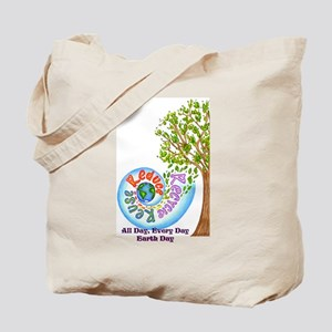 All Day, Every Day, Earth Day Tote Bag