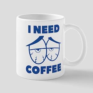I Need Coffee Mug