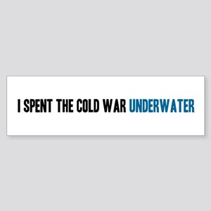 I Spent the Cold War Underwat Sticker (Bumper)