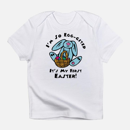 Eggcited 1st Easter Infant T-Shirt