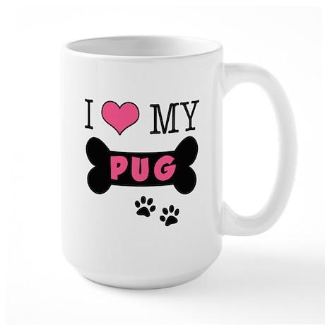 I Love My Pug Large Mug