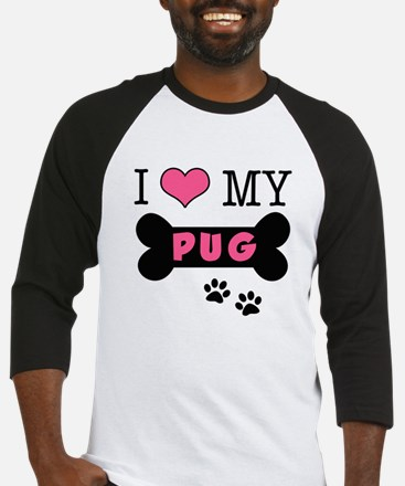 I Love My Pug Baseball Jersey