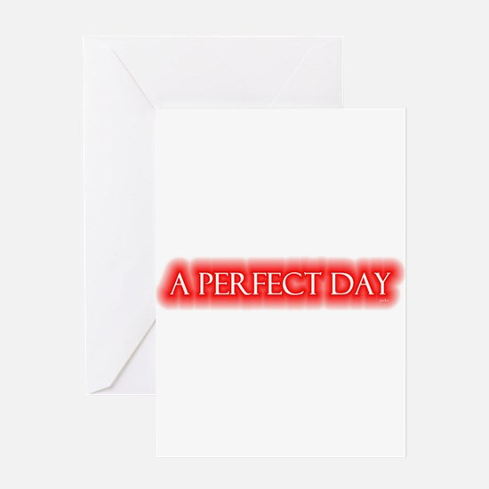 a perfect day Greeting Card