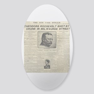 Theodore Roosevelt Shot! Sticker (Oval)