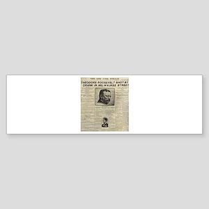 Theodore Roosevelt Shot! Sticker (Bumper)