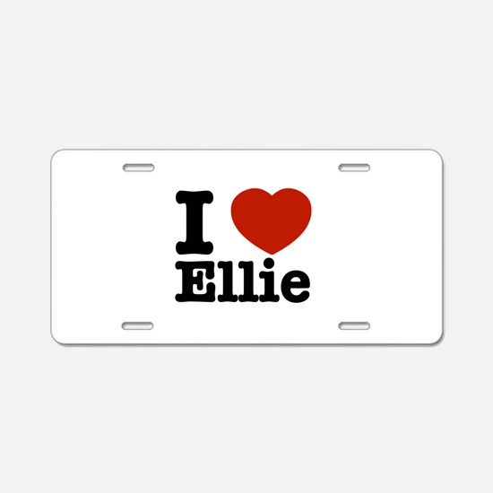 I love Ellie Aluminum License Plate