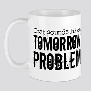 Tomorrow problem Mug