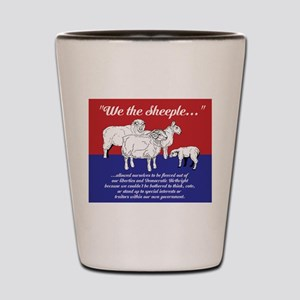 """We the Sheeple..."" Shot Glass"