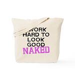 Look good naked Tote Bag