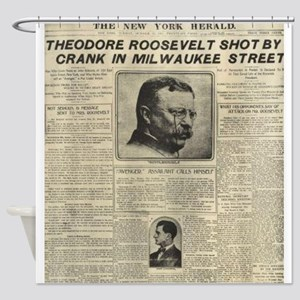Theodore Roosevelt Shot! Shower Curtain