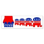 CONGRESSIONAL PAY RAISES Bumper Sticker