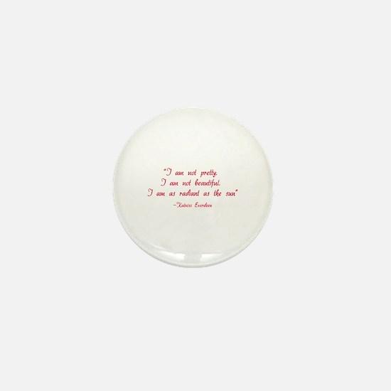 HG I am not pretty... Mini Button