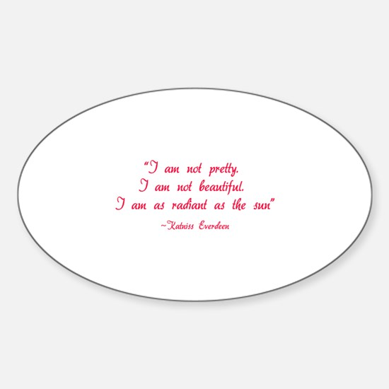 HG I am not pretty... Sticker (Oval)