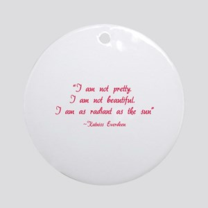 HG I am not pretty... Ornament (Round)