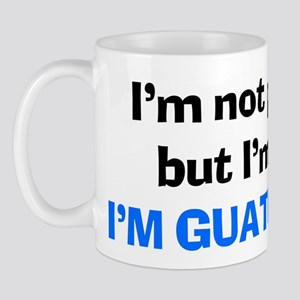 I'm Guatemalan! Mug