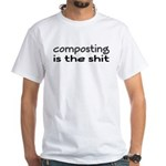 Composting Is The Shit White T-Shirt