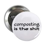 """Composting Is The Shit 2.25"""" Button"""