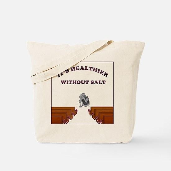 It's Healthier Without Salt Tote Bag