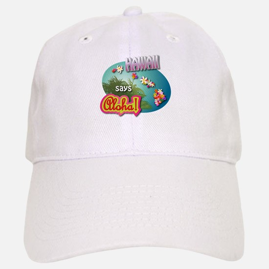 Hawaii says Aloha! Baseball Baseball Cap