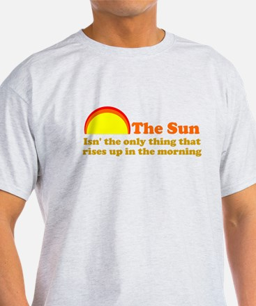 The Sun Rises Up In AM T-Shirt