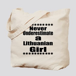Never Underestimate A Lithuanian Girl Tote Bag