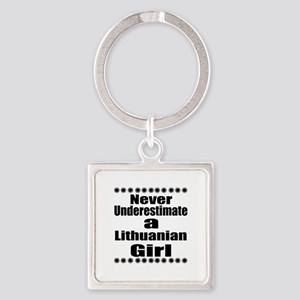 Never Underestimate A Lithuanian G Square Keychain