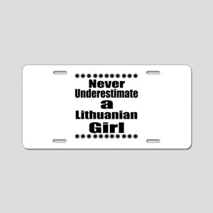 Never Underestimate A Lithu Aluminum License Plate