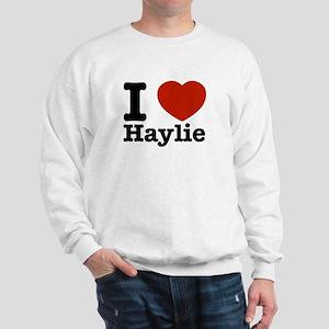 I love Haylie Sweatshirt