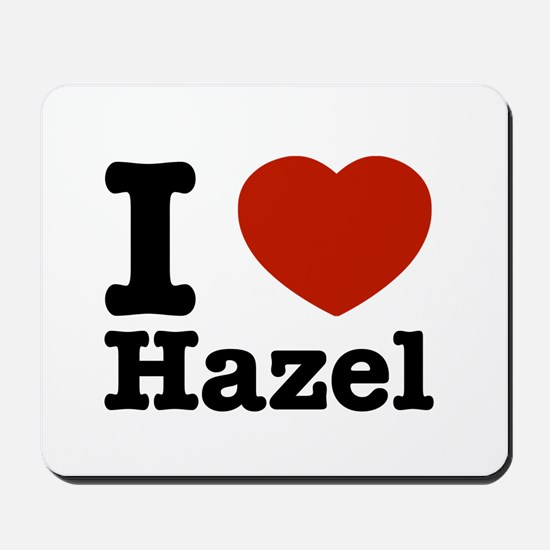 I love Hazel Mousepad