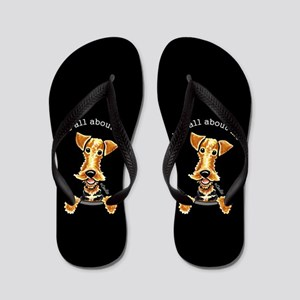 Airedale Terrier Its All About Me Flip Flops
