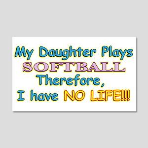 My Daughter Plays Softball 22x14 Wall Peel
