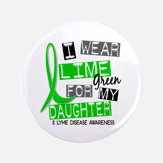 "I Wear Lime 37 Lyme Disease 3.5"" Button"