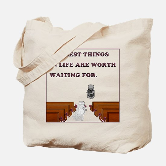 The Best Things in Life Tote Bag