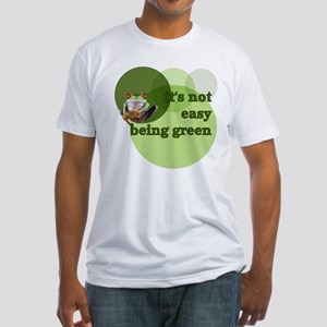 It's Not Easy Being Green Fitted T-Shirt