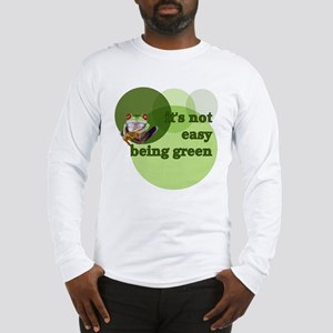 It's Not Easy Being Green Long Sleeve T-Shirt