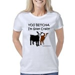 You Betcha I'm Goat Crazy Women's Classic T-Shirt