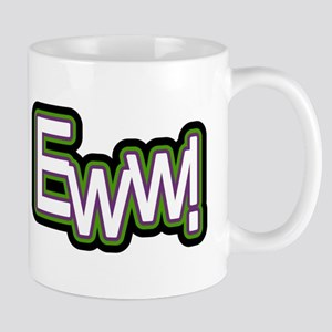 EWW Funny Mug