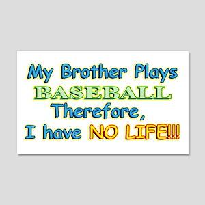 My Brother Plays Baseball 22x14 Wall Peel